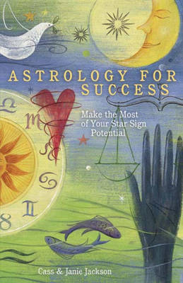 Astrology for Success: Make the Most of Your Star Sign Potential (Paperback)