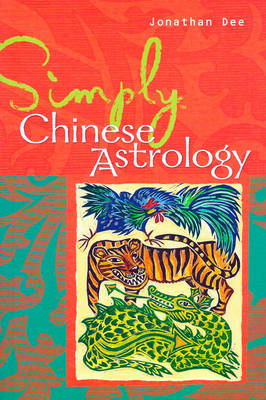 Simply Chinese Astrology - Simply S. (Paperback)