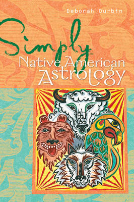 Simply Native American Astrology: Learn to Use This Ancient and Mysterious Technique - Simply S. (Paperback)