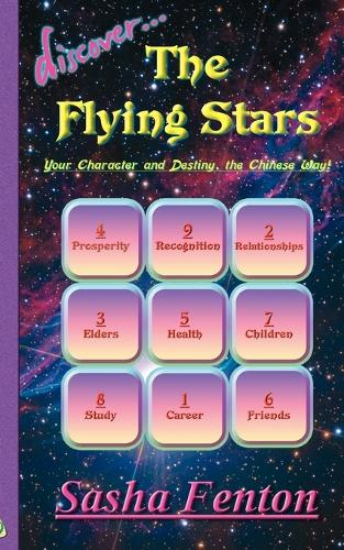Discover The Flying Stars: Your Character and Destiny, the Chinese Way (Paperback)