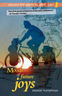 Moods of Future Joys: Around the World by Bike - Part 1 (Paperback)