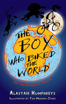 The Boy Who Biked the World: Part One: On the Road to Africa - Boy Who Biked the World 1.00 (Paperback)