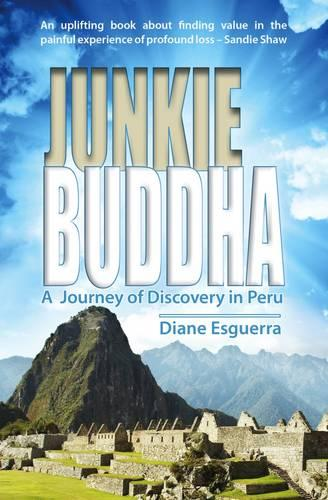 Junkie Buddha: A Journey of Discovery in Peru (Paperback)