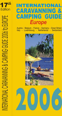 International Caravanning and Camping Guide to Europe 2006 (Paperback)