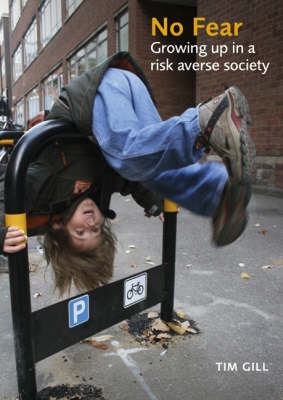 No Fear: Growing Up in a Risk-Averse Society (Paperback)