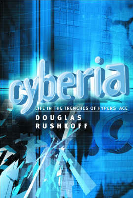Cyberia: Life in the Trenches of Hyperspace (Paperback)