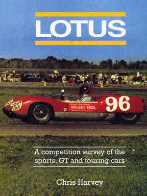 Lotus - the Sports, GT and Touring Cars (Hardback)