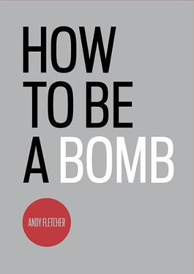 How to be a Bomb (Paperback)