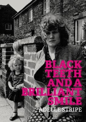Black Teeth and a Brilliant Smile (Paperback)
