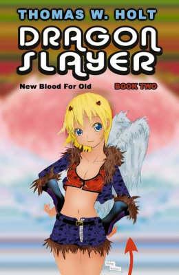 Dragon Slayer: New Blood For Old v. 2 (Paperback)