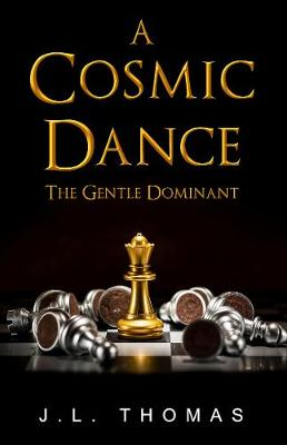 A Cosmic Dance - The Gentle Dominant (Paperback)