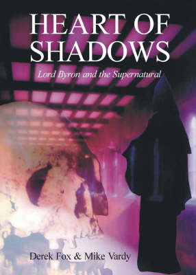 Heart of Shadows: Lord Byron and the Supernatural (Paperback)