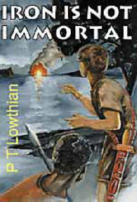 Iron is Not Immortal (Paperback)