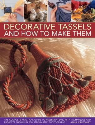 Decorative Tassels and How to Make Them (Hardback)