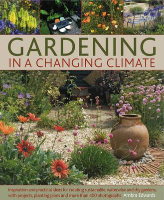 Gardening in a Changing Climate (Hardback)
