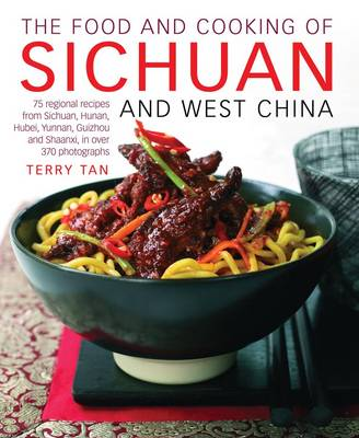 Food and Cooking of Sichuan and West China (Hardback)