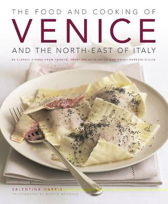 Food and Cooking of Venice and the North East of Italy (Hardback)