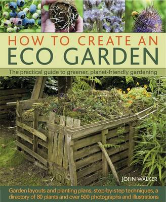 How to Create an Eco Garden (Hardback)