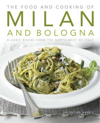 Food and Cooking of Milan and Bologna (Hardback)