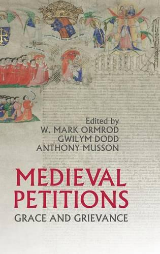 Medieval Petitions: Grace and Grievance (Hardback)