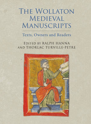 The Wollaton Medieval Manuscripts: Texts, Owners and Readers - Manuscript Culture in the British Isles v. 3 (Hardback)