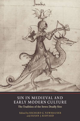 Sin in Medieval and Early Modern Culture: The Tradition of the Seven Deadly Sins (Hardback)