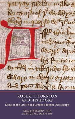 Robert Thornton and his Books: Essays on the Lincoln and London Thornton Manuscripts - Manuscript Culture in the British Isles v. 5 (Hardback)