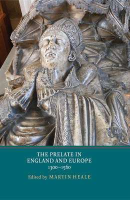 The Prelate in England and Europe, 1300-1560 (Hardback)