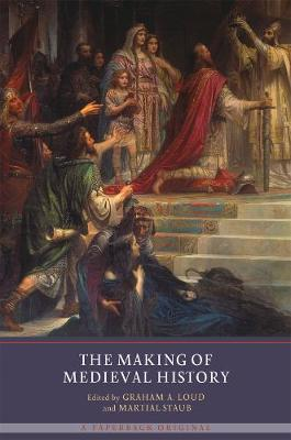 The Making of Medieval History (Paperback)