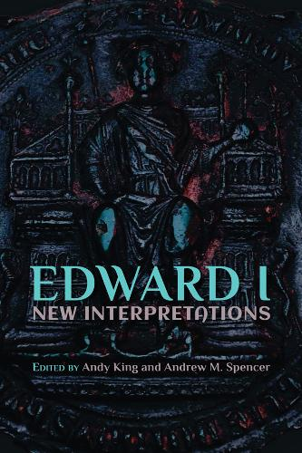 Edward I: New Interpretations (Hardback)