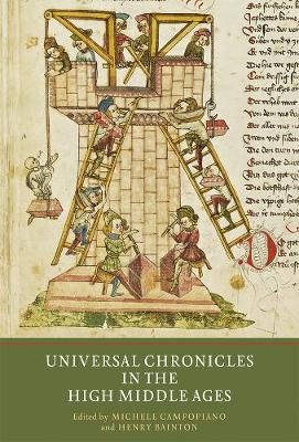 Universal Chronicles in the High Middle Ages - Writing History in the Middle Ages v. 4 (Hardback)