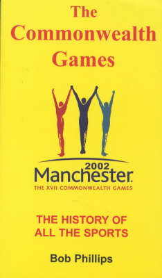The Commonwealth Games: The History of All the Sports (Paperback)