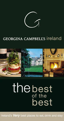 Georgina Campbell's Ireland: Ireland's Very Best Places to Eat, Drink and Stay (Paperback)