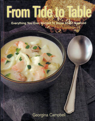 From Tide to Table: Everything You Wanted to Know About Seafood (Hardback)