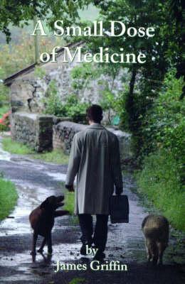 A Small Dose of Medicine (Paperback)
