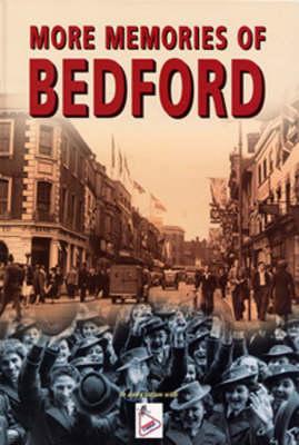 More Memories of Bedford (Hardback)