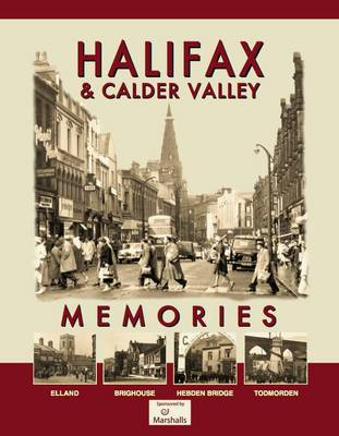 Halifax and Calder Valley Memories (Paperback)