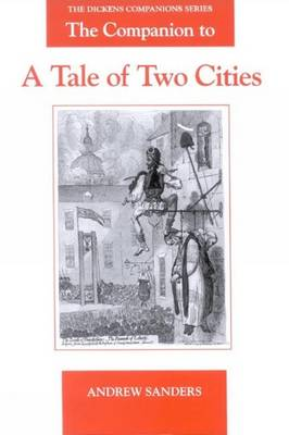 The Companion to A Tale of Two Cities - Dickens Companions 4 (Paperback)