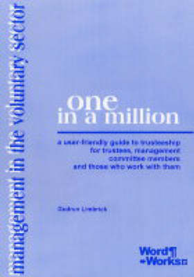 One in a Million: A User-friendly Guide to Trusteeship for Trustees Management Committee Members and Those Who Work with Them (Spiral bound)