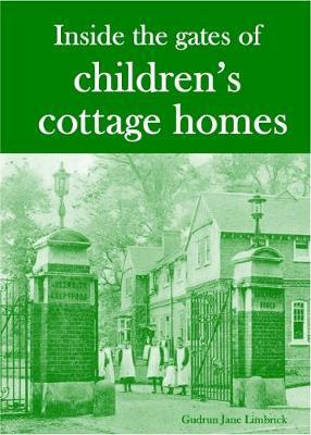 Inside the Gates of Children's Cottage Homes (Paperback)