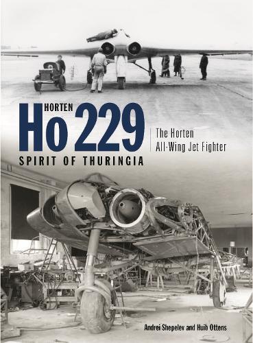 "Horten Ho229 ""Spirit of Thuringia"": The Luftwaffe's All-wing Jet Fighter (Hardback)"