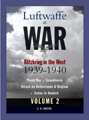 Blitzkrieg in the West 1939-1940: v. 2 - Luftwaffe at War S. (Paperback)