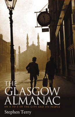 The Glasgow Almanac: An A-Z of the City and Its People (Paperback)