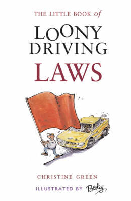 The Little Book of Loony Driving Laws (Paperback)