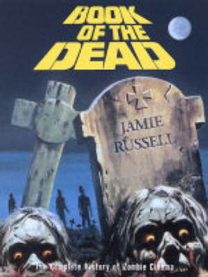 Book of the Dead: The Complete History of Zombie Movies (Paperback)