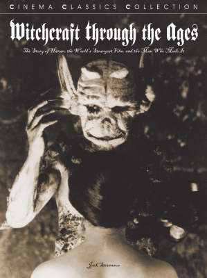 Witchcraft Through the Ages: The Story of Haxan, the World's Strangest Film, and the Man Who Made it (Paperback)