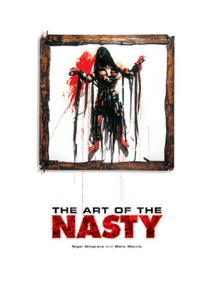 The Art Of The Nasty (Hardback)