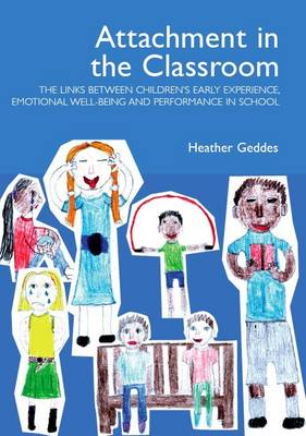 Attachment in the Classroom: A Practical Guide for Schools (Paperback)