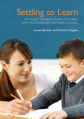Settling Troubled Pupils to Learn: Why Relationships Matter in School (Paperback)