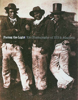 Facing the Light: The Photography of Hill and Adamson (Paperback)